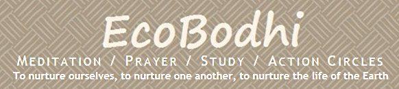 EcoBodhi.org ecology meditation-prayer-study-action community